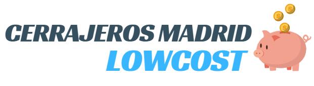 CERRAJEROS MADRID LOWCOST